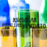Tutorial Reciclado de Botellas