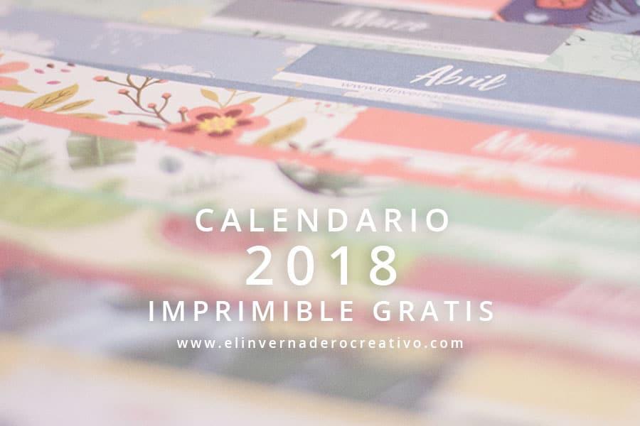 Calendario 2018 imprimible gratis de El Invernadero Creativo
